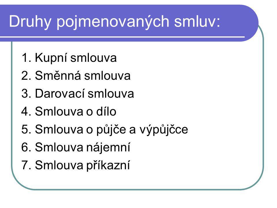 Druhy pojmenovaných smluv: