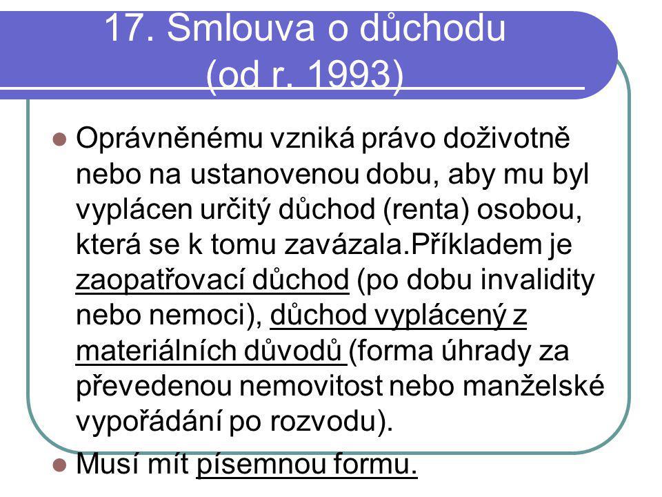 17. Smlouva o důchodu (od r. 1993)