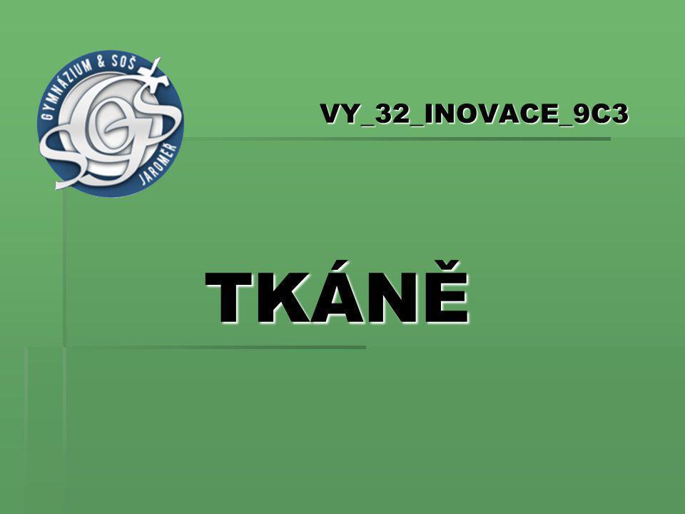 VY_32_INOVACE_9C3 TKÁNĚ