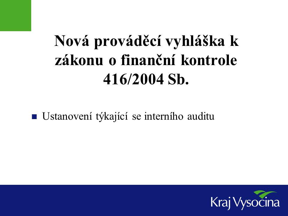 Nová prováděcí vyhláška k zákonu o finanční kontrole 416/2004 Sb.
