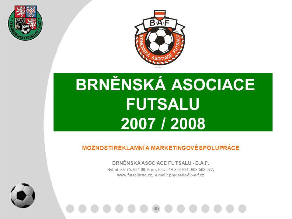 BRNĚNSKÁ ASOCIACE FUTSALU 2007 / 2008