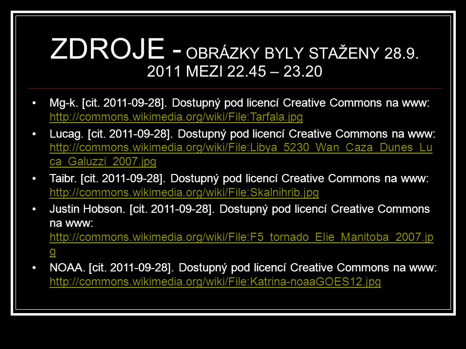 ZDROJE - OBRÁZKY BYLY STAŽENY 28.9. 2011 MEZI 22.45 – 23.20