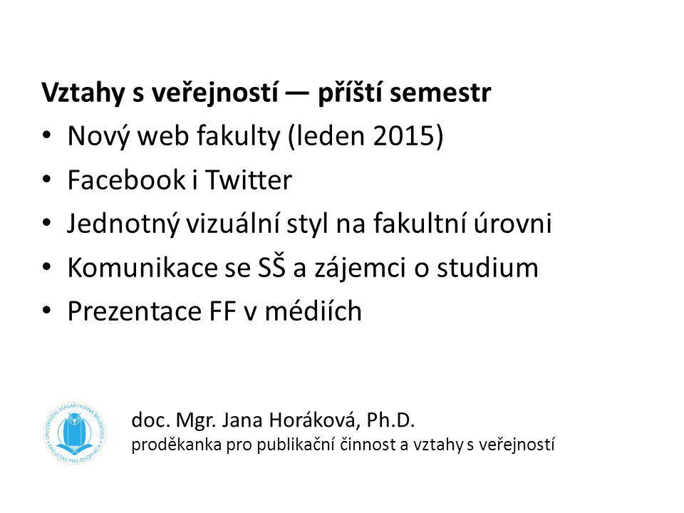 Vztahy s veřejností — příští semestr Nový web fakulty (leden 2015)