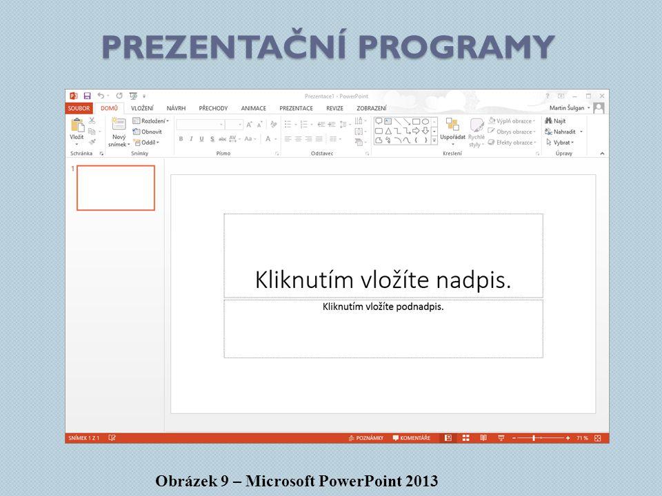 Prezentační programy Obrázek 9 – Microsoft PowerPoint 2013