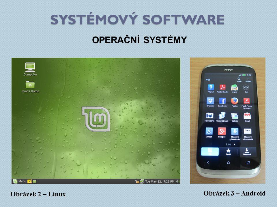 SYSTÉMOVÝ SOFTWARE OPERAČNÍ SYSTÉMY Obrázek 3 – Android