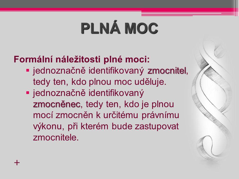 PLNÁ MOC Formální náležitosti plné moci: