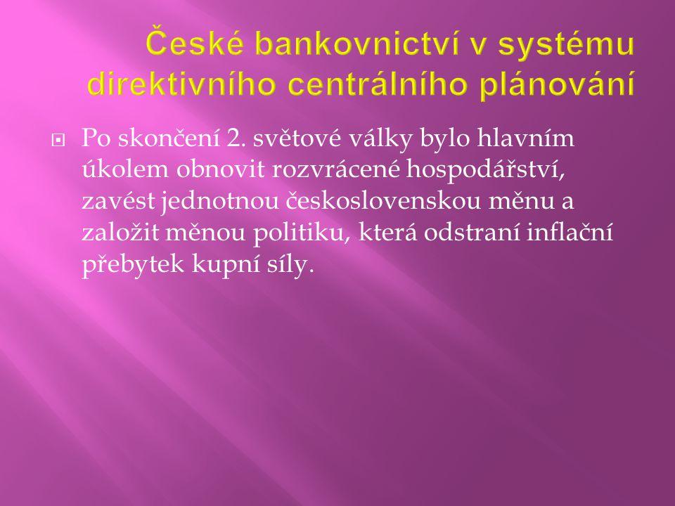 České bankovnictví v systému direktivního centrálního plánování