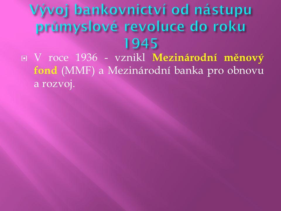 Vývoj bankovnictví od nástupu průmyslové revoluce do roku 1945
