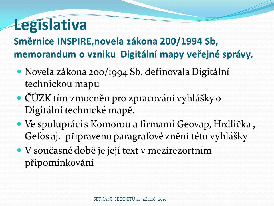 Legislativa Směrnice INSPIRE,novela zákona 200/1994 Sb, memorandum o vzniku Digitální mapy veřejné správy.