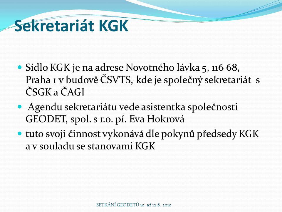 Sekretariát KGK Sídlo KGK je na adrese Novotného lávka 5, 116 68, Praha 1 v budově ČSVTS, kde je společný sekretariát s ČSGK a ČAGI.