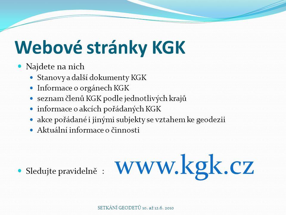 Webové stránky KGK Najdete na nich Sledujte pravidelně : www.kgk.cz