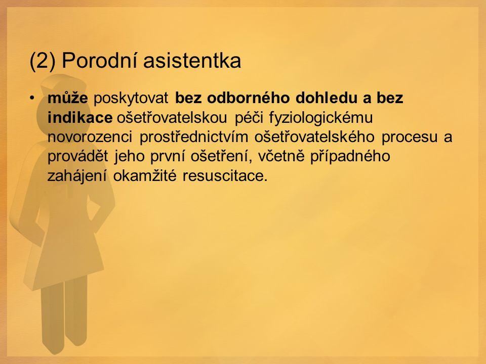 (2) Porodní asistentka