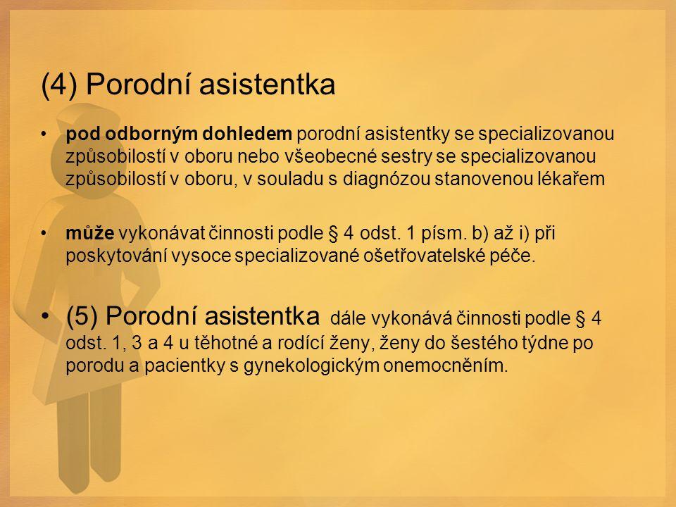 (4) Porodní asistentka
