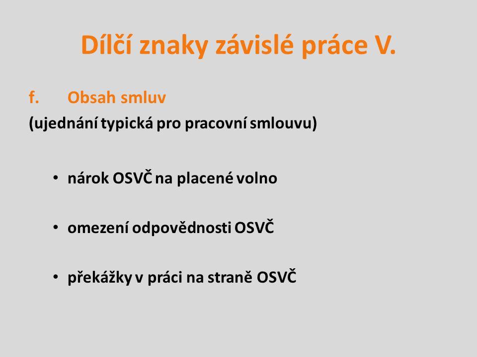 Dílčí znaky závislé práce V.