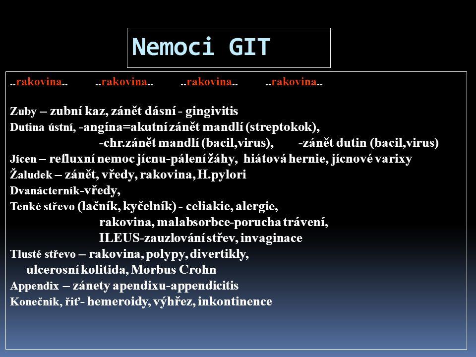 Nemoci GIT -chr.zánět mandlí (bacil,virus), -zánět dutin (bacil,virus)