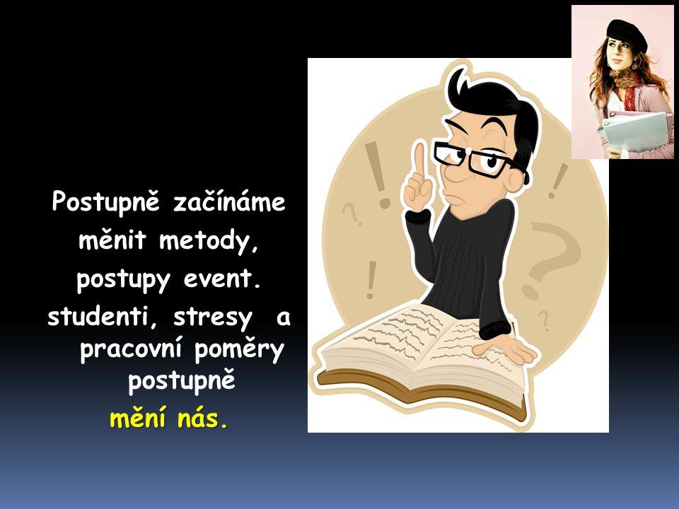 studenti, stresy a pracovní poměry postupně