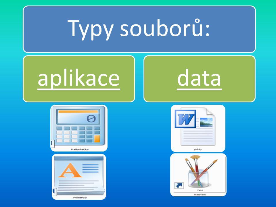 Typy souborů: aplikace data