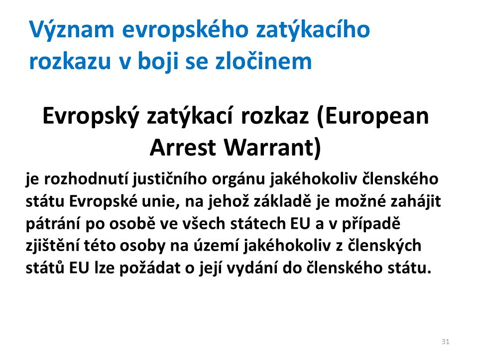 Význam evropského zatýkacího rozkazu v boji se zločinem