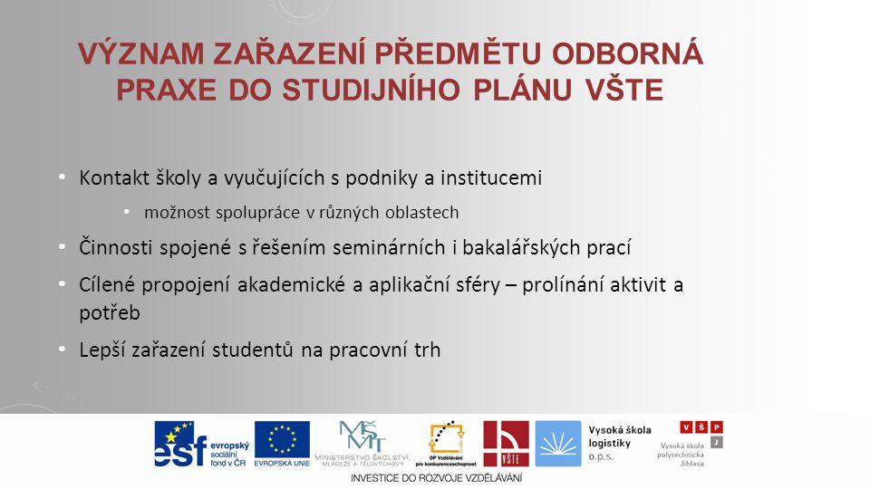 Význam zařazení předmětu odborná praxe do studijního plánu VŠTE