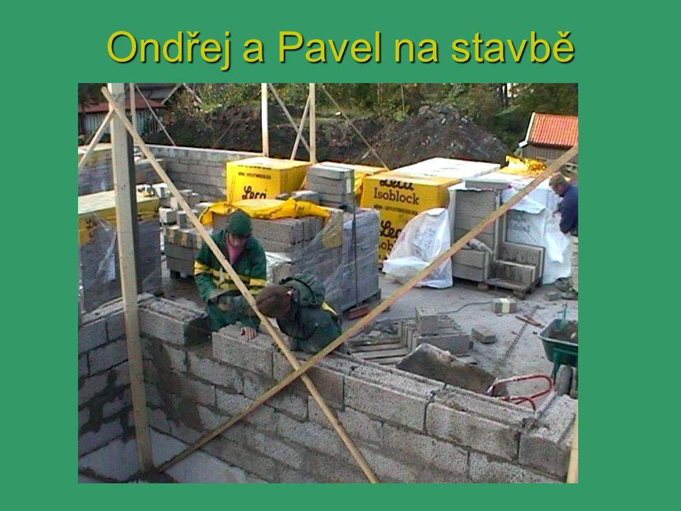 Ondřej a Pavel na stavbě