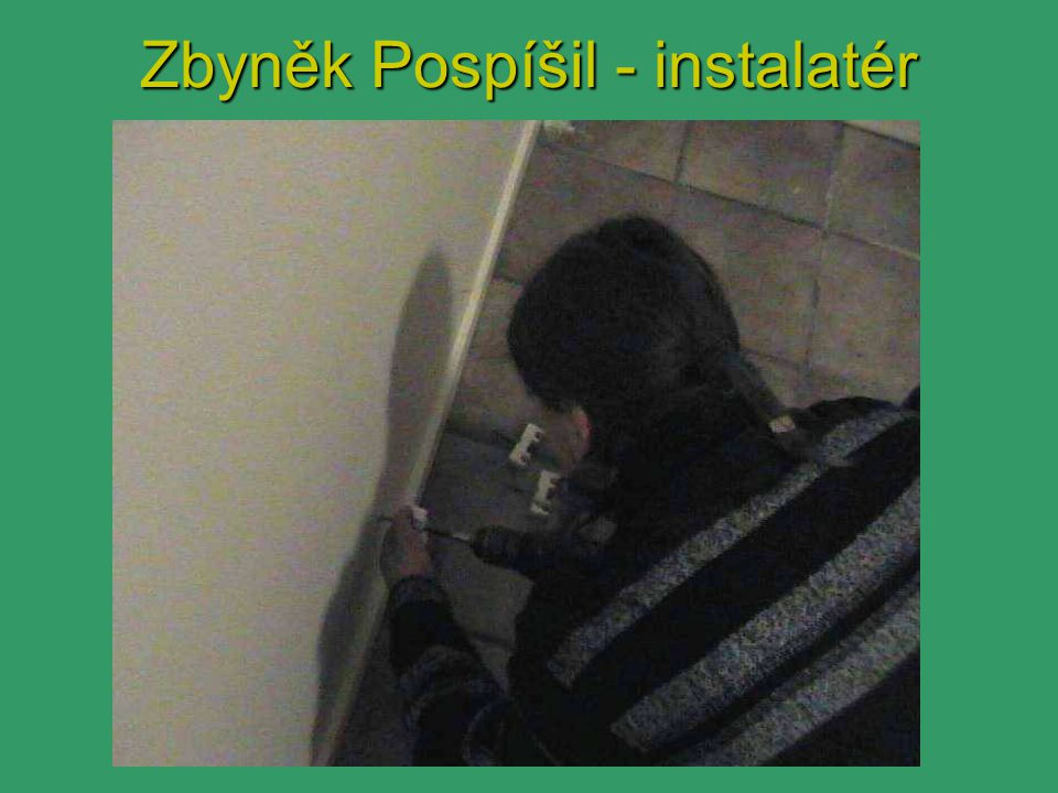 Zbyněk Pospíšil - instalatér