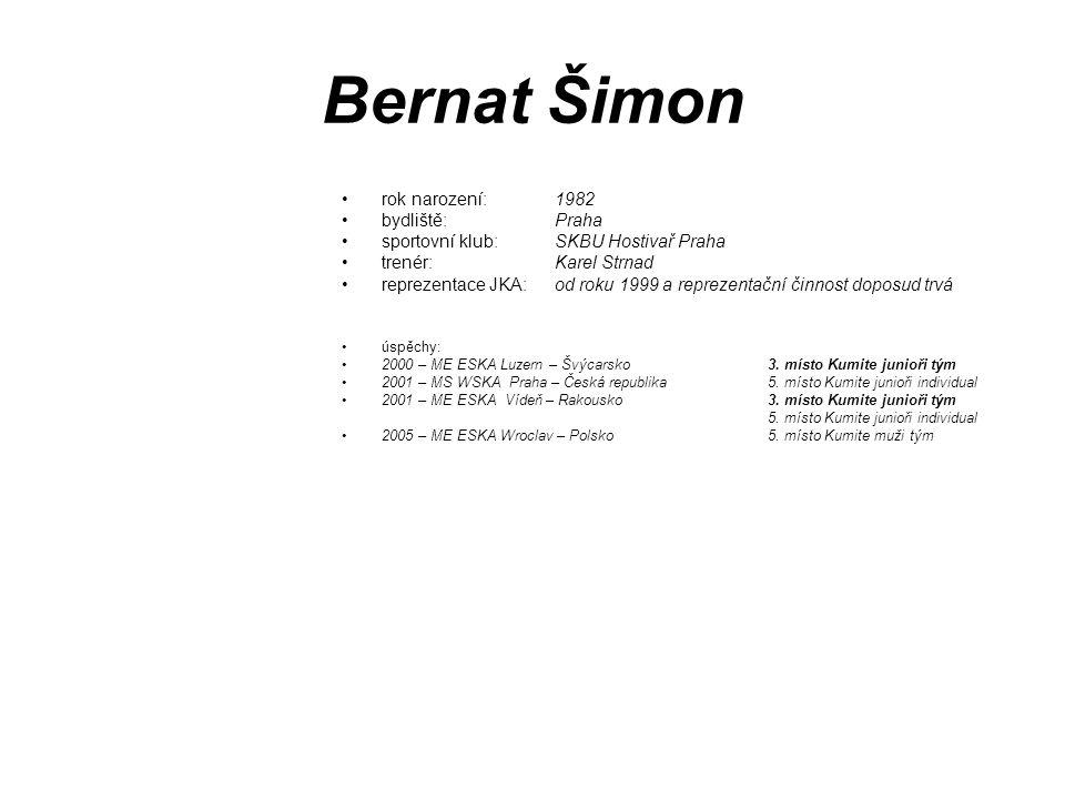 Bernat Šimon rok narození: 1982 bydliště: Praha