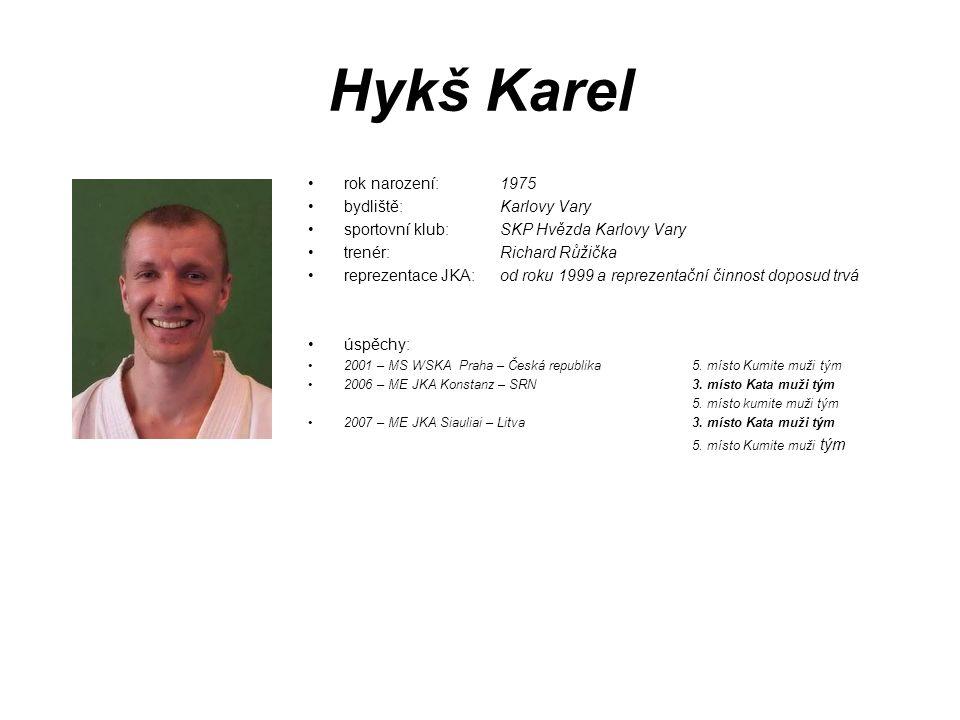 Hykš Karel rok narození: 1975 bydliště: Karlovy Vary
