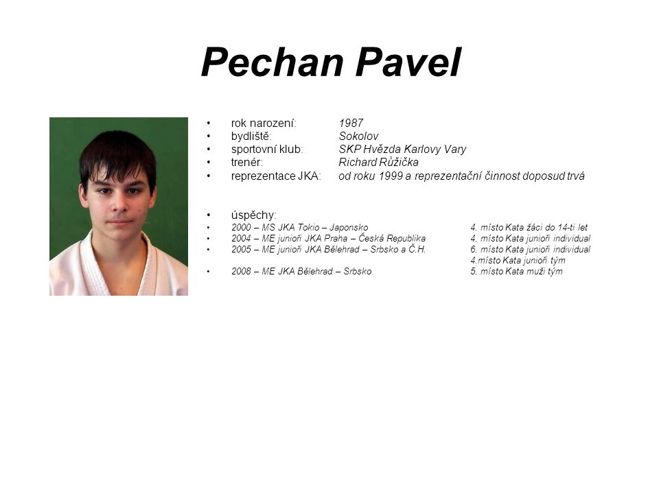 Pechan Pavel rok narození: 1987 bydliště: Sokolov