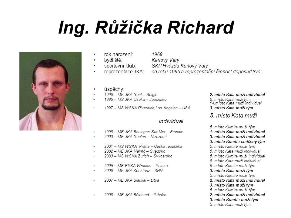 Ing. Růžička Richard 5. místo Kata muži individual rok narození: 1969