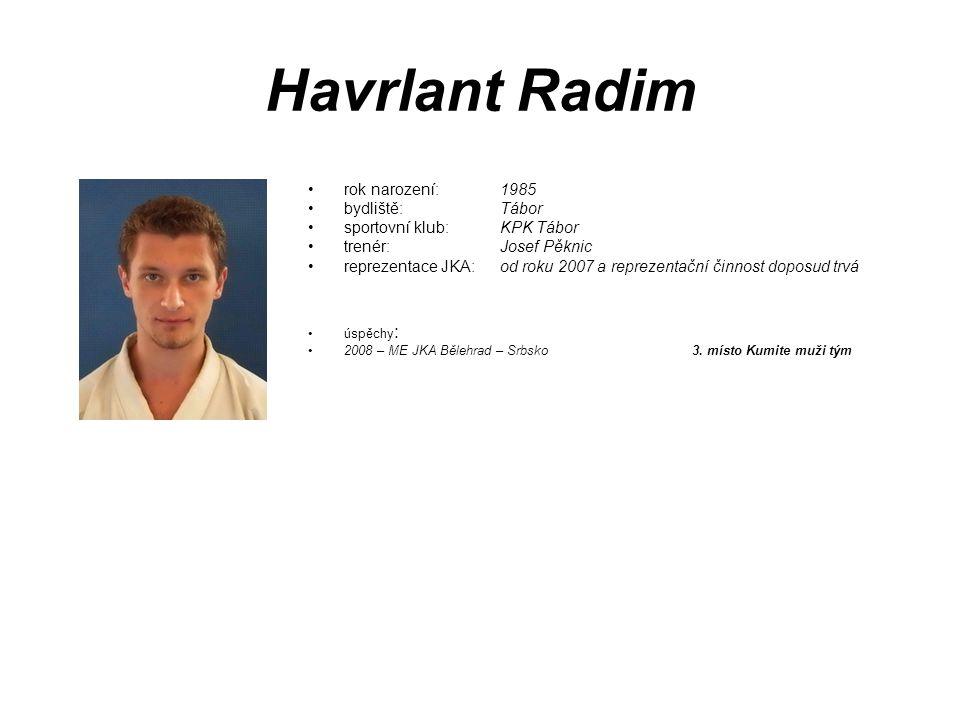 Havrlant Radim rok narození: 1985 bydliště: Tábor