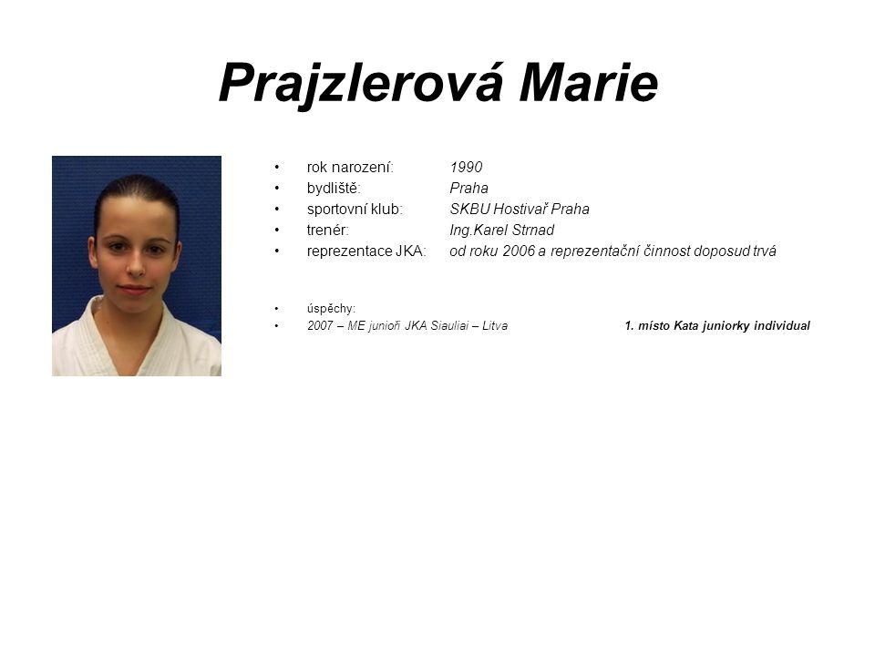 Prajzlerová Marie rok narození: 1990 bydliště: Praha