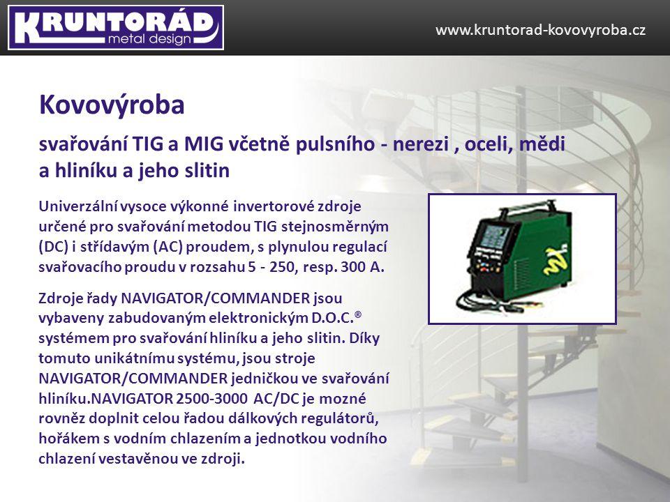 www.kruntorad-kovovyroba.cz Kovovýroba. svařování TIG a MIG včetně pulsního - nerezi , oceli, mědi a hliníku a jeho slitin.