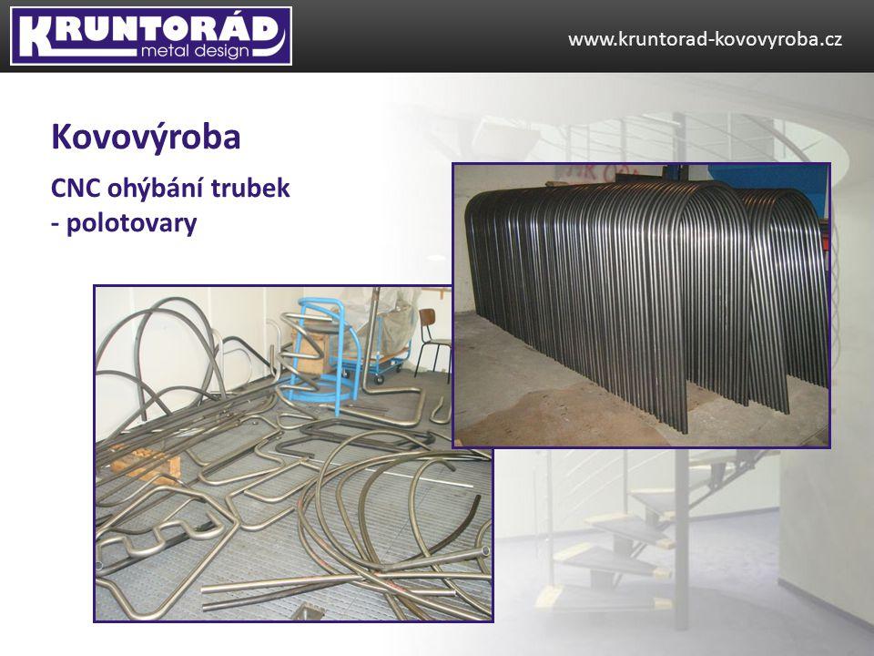 www.kruntorad-kovovyroba.cz Kovovýroba CNC ohýbání trubek - polotovary