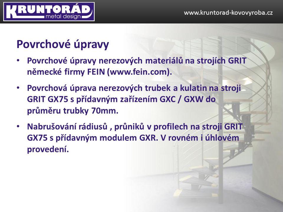 www.kruntorad-kovovyroba.cz Povrchové úpravy. Povrchové úpravy nerezových materiálů na strojích GRIT německé firmy FEIN (www.fein.com).
