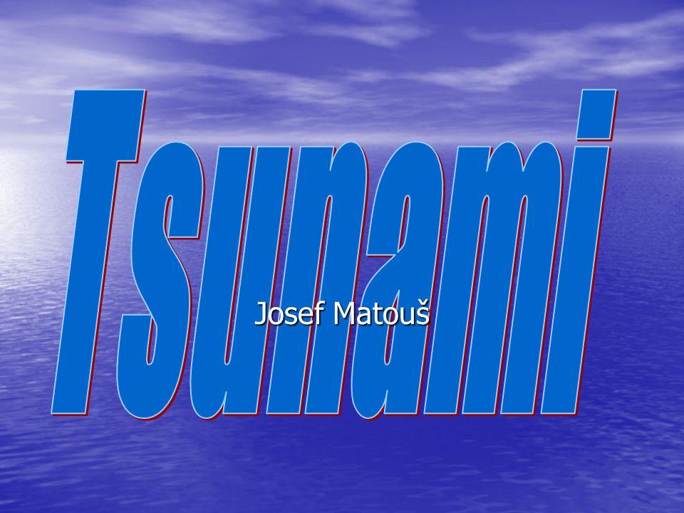 Tsunami Josef Matouš