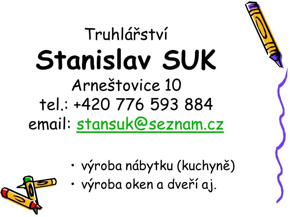 Truhlářství Stanislav SUK Arneštovice 10 tel