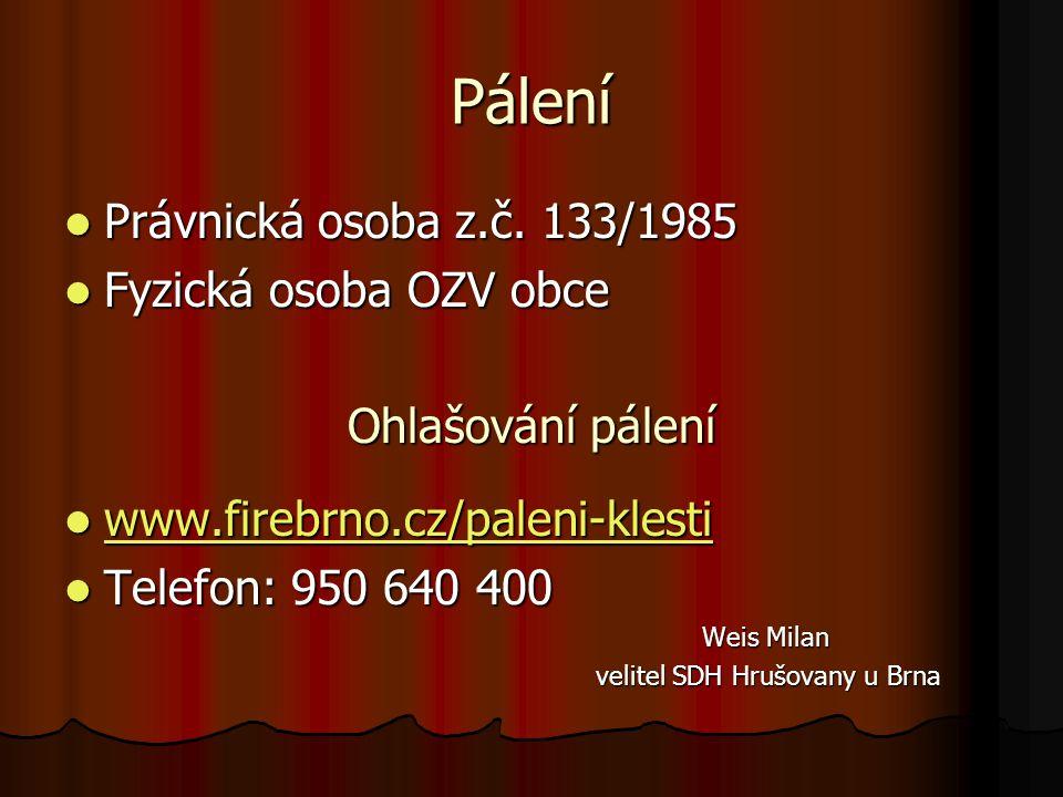 Pálení Právnická osoba z.č. 133/1985 Fyzická osoba OZV obce