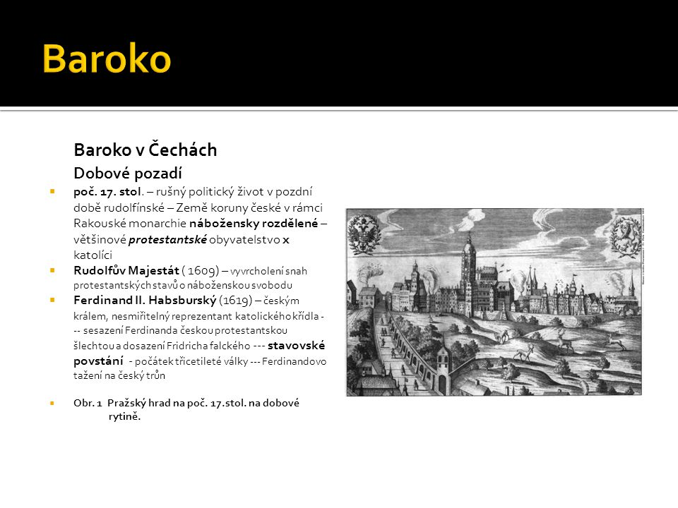 Baroko Baroko v Čechách Dobové pozadí