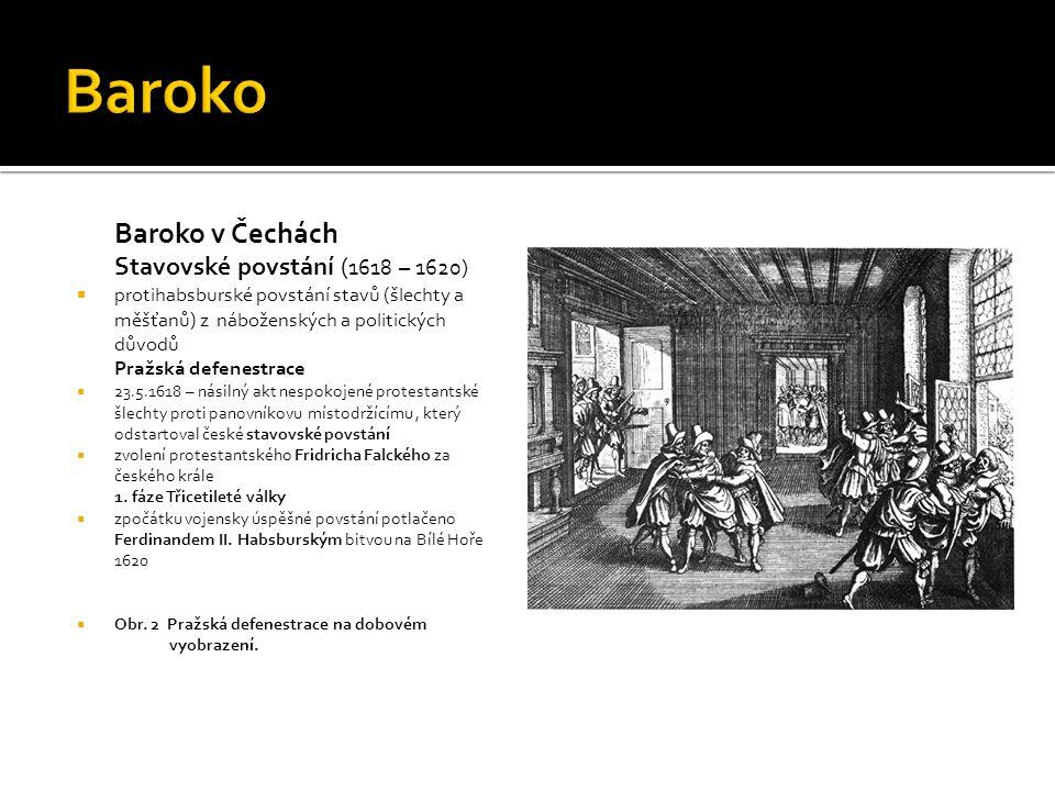 Baroko Baroko v Čechách Stavovské povstání (1618 – 1620)
