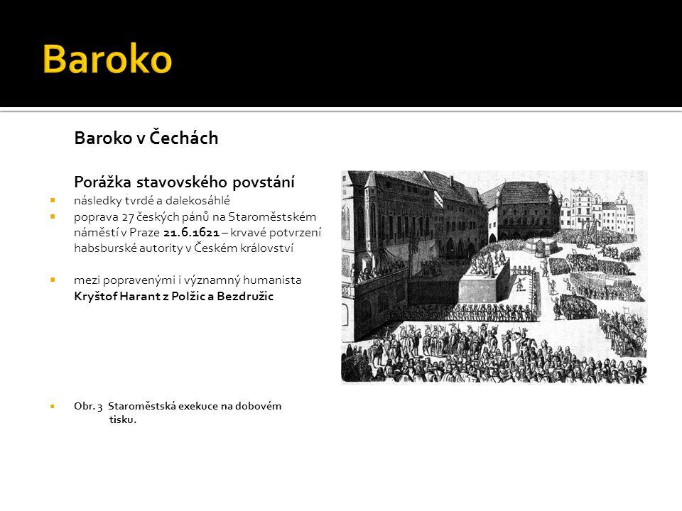 Baroko Baroko v Čechách Porážka stavovského povstání