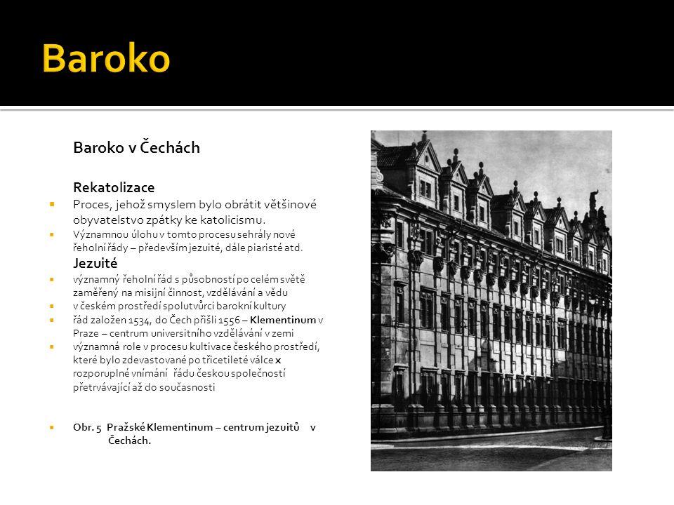 Baroko Baroko v Čechách Rekatolizace Jezuité