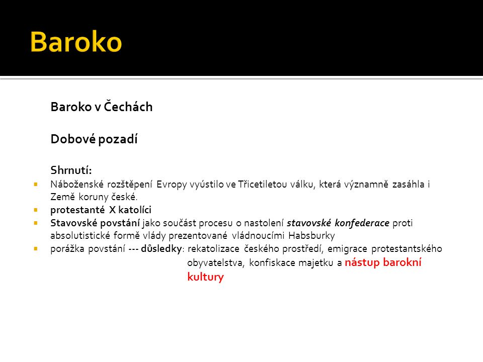 Baroko Baroko v Čechách Dobové pozadí Shrnutí: