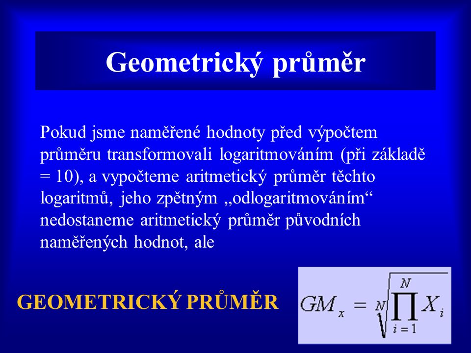 Geometrický průměr GEOMETRICKÝ PRŮMĚR