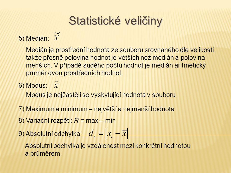 Statistické veličiny 5) Medián: