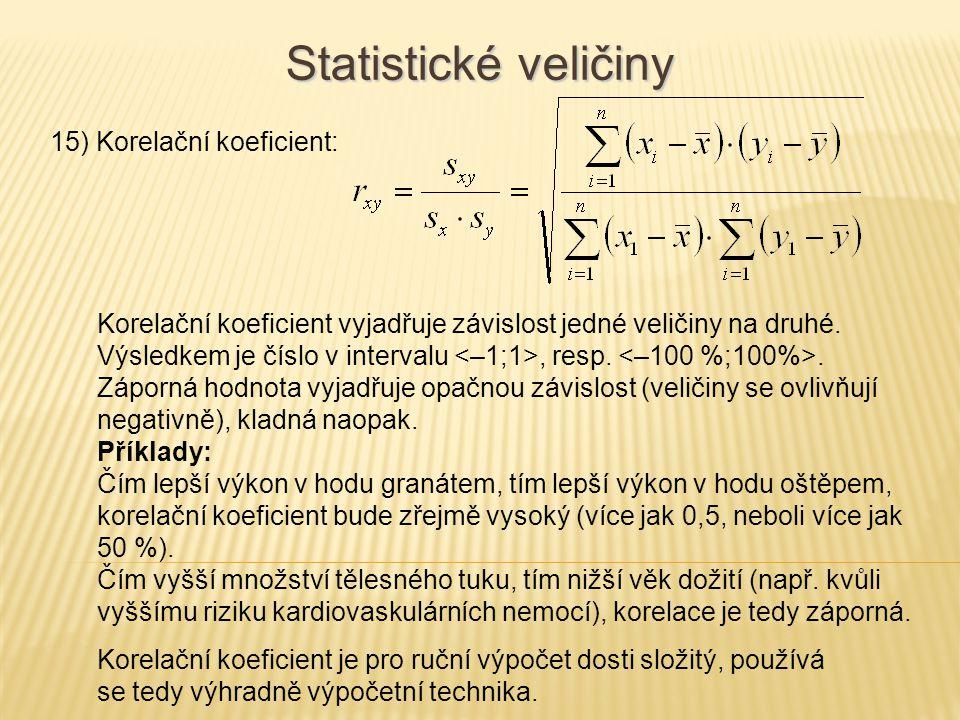 Statistické veličiny 15) Korelační koeficient: