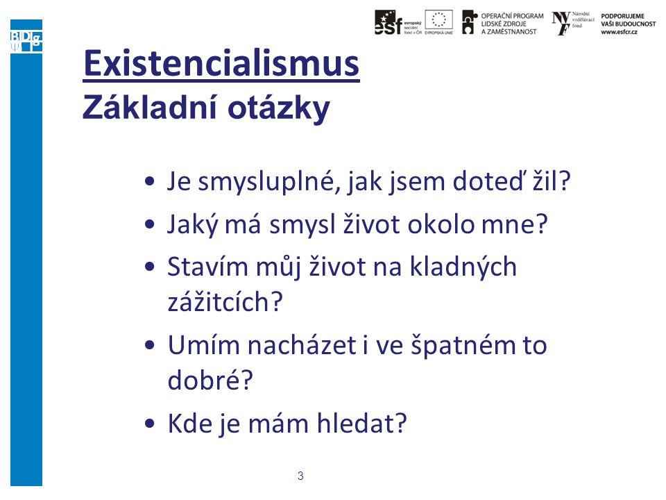 Existencialismus Základní otázky