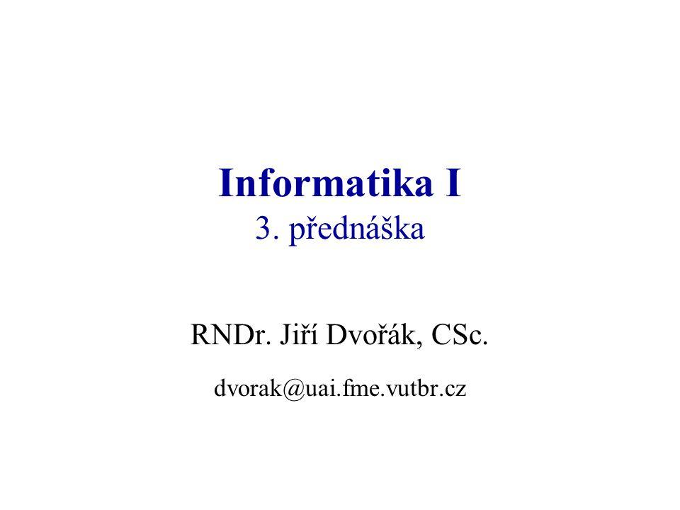 Informatika I 3. přednáška