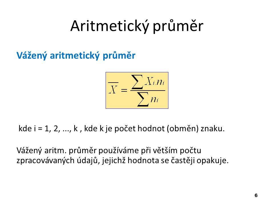 Aritmetický průměr Vážený aritmetický průměr