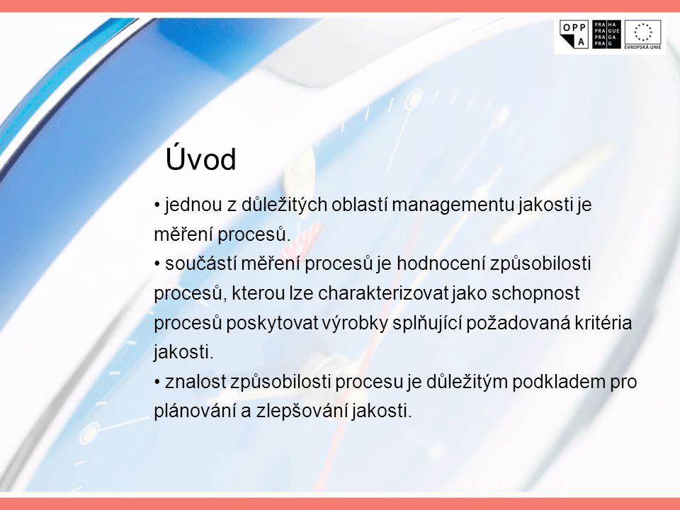 Úvod jednou z důležitých oblastí managementu jakosti je měření procesů.