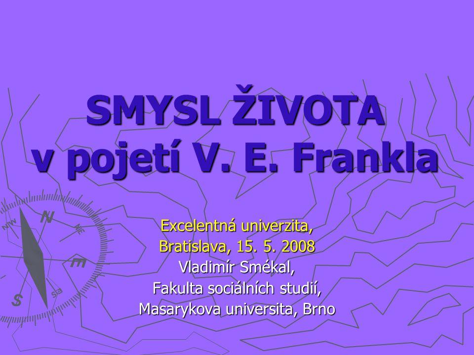 SMYSL ŽIVOTA v pojetí V. E. Frankla